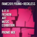 F.A.M.E. 2011: Young + Reckless Promo Mix