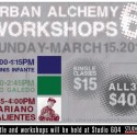 3/15: Urban Alchemy Workshops
