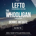 10/29: 5Five presents: LeFtO & The Whooligan. Opening Set w/Dennis Infante