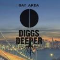 Bay Area Diggs Deeper VI