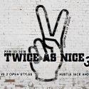 2/3: Twice as Nice III : 2v2 Open Style + Hustle J&J