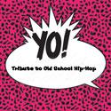 YO! Tribute to Old School Hip-Hop